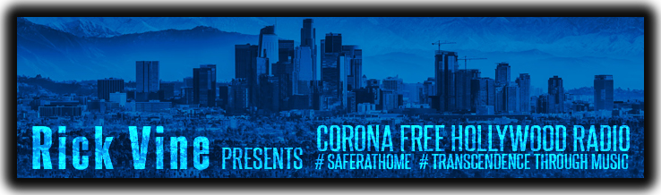 Rick Vine presents Corona Free Hollywood Radio 24/7 Music Party @ Home